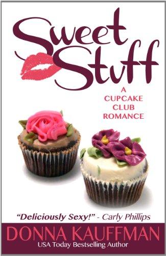 Sweet Stuff (A Cupcake Club Romance): Kauffman, Donna