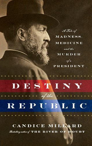 9781410446251: Destiny of the Republic: A Tale of Madness, Medicine, and the Murder of a President (Thorndike Press Large Print Biography Series)