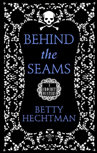 9781410446527: Behind The Seams (A Crochet Msytery)
