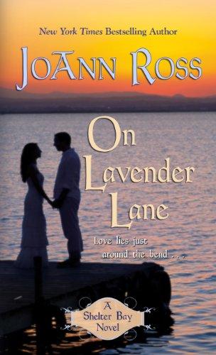 On Lavender Lane (A Shelter Bay Novel): Ross, JoAnn