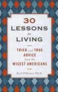 9781410447371: 30 Lessons for Living: Tried and True Advice from the Wisest Americans (Thorndike Large Print Lifestyles)