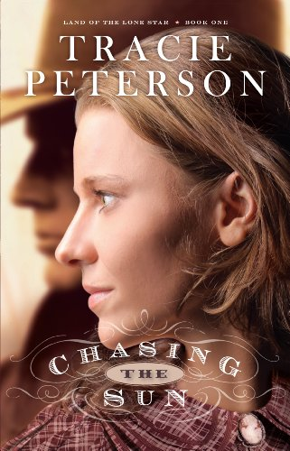 Chasing the Sun (Land of the Lone Star): Tracie Peterson