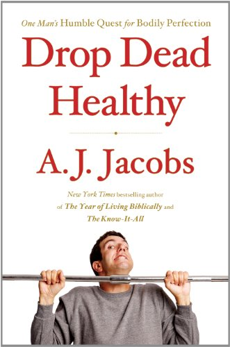 9781410447463: Drop Dead Healthy: One Man's Humble Quest for Bodily Perfection (Thorndike Press Large Print Popular and Narrative Nonfiction Series)