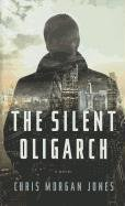 9781410447494: The Silent Oligarch (Thorndike Press Large Print Reviewers Choice)