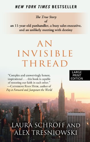 9781410447869: An Invisible Thread: The True Story of an 11-Year-Old Panhandler, a Busy Sales Executive, and an Unlikely Meeting with Destiny (Wheeler Large Print Book Series)