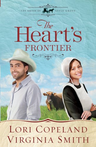 The Heart's Frontier (Thorndike Press Large Print Christian Historical Fiction: The Amish of Apple Grove) (9781410447982) by Lori Copeland; Virginia Smith