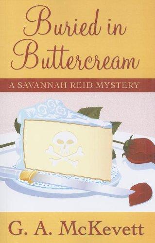 Buried In Buttercream (A Savannah Reid Mystery): McKevett, G. A.