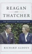 9781410448453: Reagan and Thatcher: The Difficult Relationship (Thorndike Press Large Print Nonfiction Series)
