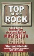 9781410448712: Top of the Rock: Inside the Rise and Fall of Must See TV (Thorndike Press Large Print Nonfiction Series)
