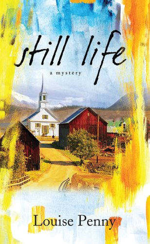 Still Life (A Chief Inspector Gamache Novel): Louise Penny