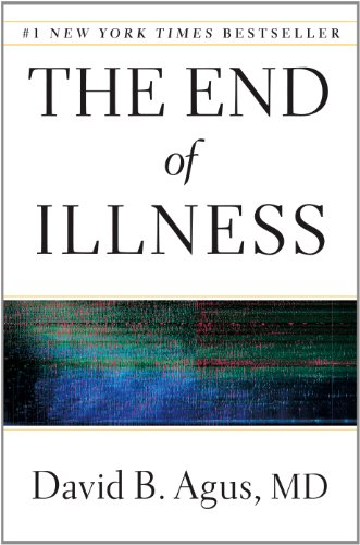 The End of Illness (Thorndike Press Large Print Health, Home & Learning): David Agus, Kristin ...
