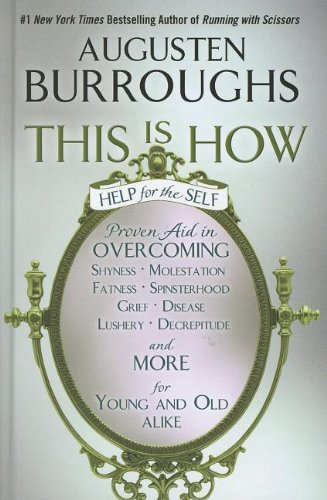 9781410449139: This Is How: Proven Aid in Overcoming Shyness, Molestation, Fatness, Spinsterhood, Grief, Disease, Lushery, Decrepitude & More. For Young and Old Alike (Thorndike Press Large Print Basic Series)