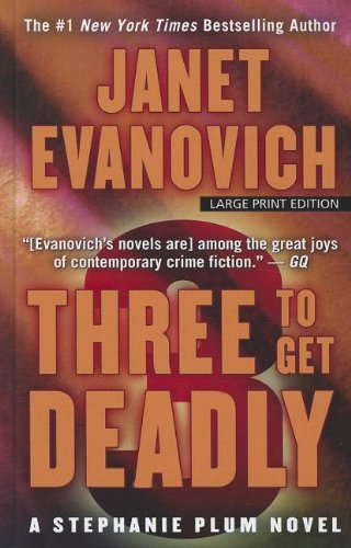 Three To Get Deadly (A Stephanie Plum Novel) (9781410449214) by Janet Evanovich