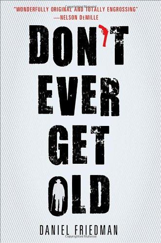 Don't Ever Get Old: Friedman, Daniel