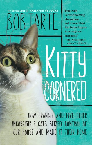 9781410449634: Kitty Cornered: How Frannie and Five Other Incorrigable Cats Seized Control of Our House and Made It Their Home (Thorndike Press Large Print Nonfiction Series)