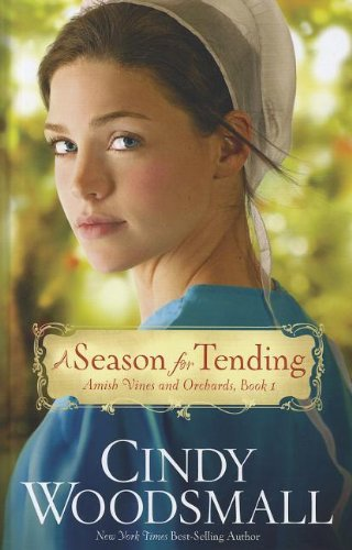 9781410449931: A Season For Tending (The Amish Vines and Orchard)