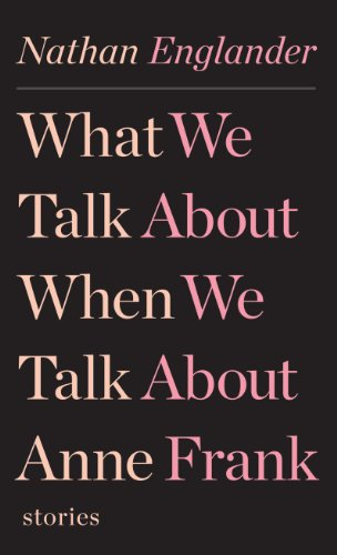 9781410450111: What We Talk About When We Talk About Anne Frank: Stories (Thorndike Press Large Print Reviewers' Choice)