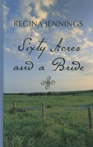 9781410450562: Sixty Acres and a Bride (Thorndike Press Large Print Christian Historical Fiction)