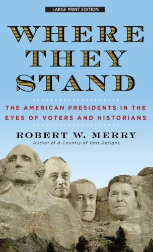 9781410450678: Where They Stand: The American Presidents in the Eyes of Voters and Historians (Thorndike Press Large Print Nonfiction Series)