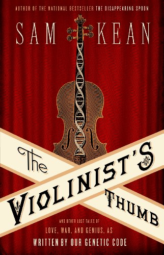 9781410450685: The Violinist's Thumb: And Other Lost Tales of Love, War, and Genius, as Written by Our Genetic Code (Thorndike Press Large Print Nonfiction Series)