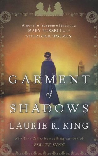 9781410450890: Garment of Shadows: A Novel of Suspense Featuring Mary Russell and Sherlock Holmes (A Mary Russell Novel Thorndike Press Large Print Mystery Series)