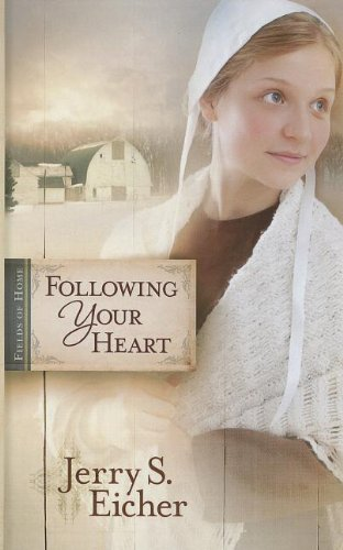 Following Your Heart: Eicher, Jerry S.