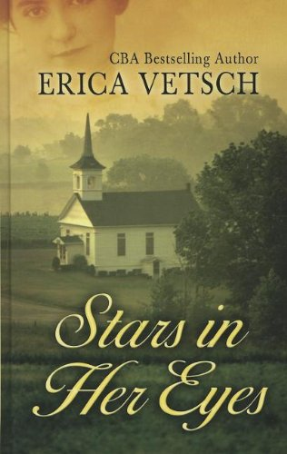 Stars in Her Eyes (Thorndike Christian Fiction): Vetsch, Erica
