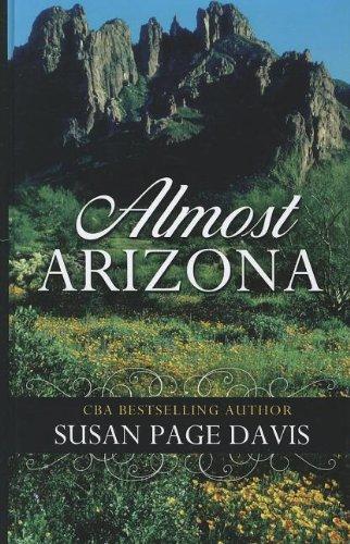 Almost Arizona (Thorndike Christian Fiction): Davis, Susan Page