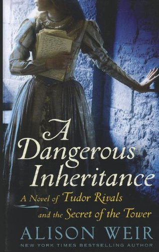 9781410452306: A Dangerous Inheritance: A Novel of Tudor Rivals and the Secret of the Tower (Thorndike Press Large Print Historical Fiction)