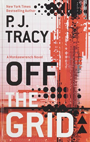 Off the Grid (Thorndike Press Large Print Core Series): Tracy, P.J.