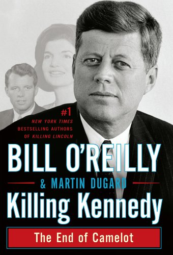 Killing Kennedy: The End of Camelot (Thorndike Press Large Print Basic Series) (1410452964) by O'Reilly, Bill; Dugard, Martin