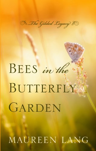 Bees in the Butterfly Garden (The Gilded Legacy): Lang, Maureen