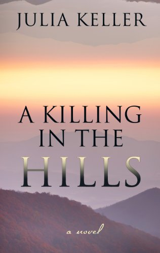 A Killing In The Hills (Thorndike Press Large Print Reviewers' Choice): Julia Keller