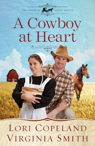 A Cowboy at Heart (Amish of Apple Grove): Copeland, Lori, Smith, Virginia