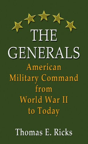 9781410454706: The Generals: American Military Command from World War II to Today (Thorndike Press Large Print Nonfiction Series)