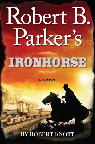 Robert B. Parker's Ironhorse (Wheeler Publishing Large Print Hardcover): Robert Knott