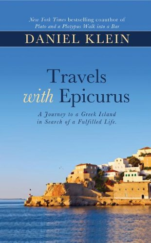 9781410455659: Travels with Epicurus: A Journey to a Greek Island in Search of a Fulfilled Life (Thorndike Press Large Print Nonfiction Series)