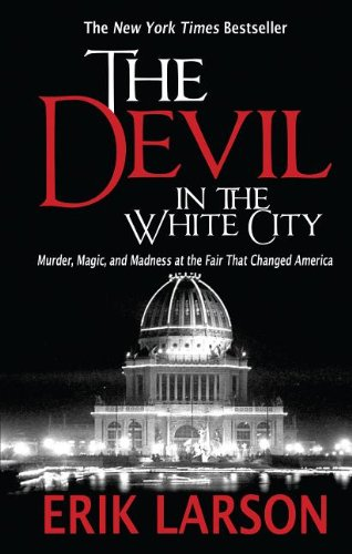 9781410455765: The Devil in the White City: Murder, Magic, and Madness at the Fair That Changed America