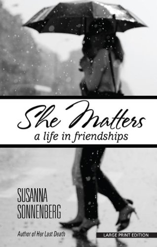 9781410455925: She Matters: A Life in Friendships (Thorndike Press Large Print Core Series)