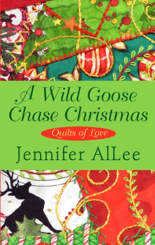 A Wild Goose Chase Christmas (Quilts of Love): AlLee, Jennifer