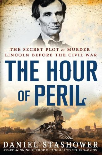 9781410456311: The Hour of Peril: The Secret Plot to Murder Lincoln Before the Civil War (Thorndike Nonfiction)