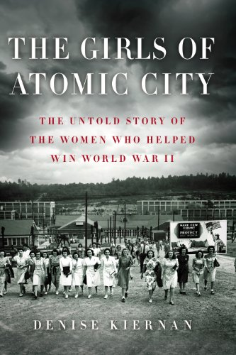 9781410456472: The Girls of Atomic City: The Untold Story of the Women Who Helped Win World War II