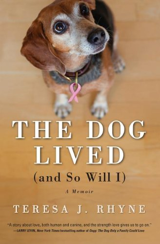 9781410456908: The Dog Lived (and So Will I): A Memoir (Thorndike Press Large Print Inspirational)