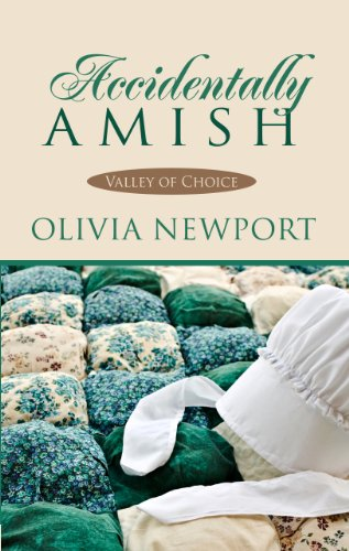 Accidentally Amish (Valley of Choice: Thorndike Press Large Print Christian Romance): Newport, ...