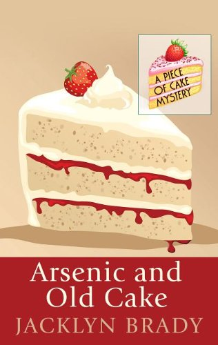 9781410457653: Arsenic And Old Cake (A Piece of Cake Mystery)