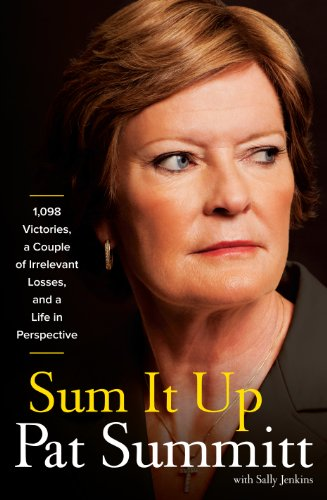 Sum It Up: 1,098 Victories, a Couple of Irrelevant Losses, and a Life in Perspective (Thorndike Press Large Print Nonfiction Series) (1410458202) by Pat Summitt; Sally Jenkins