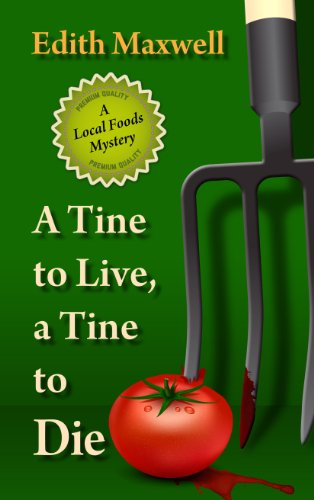 A Local Foods Mystery: A Tine to Live, a Tine to Die