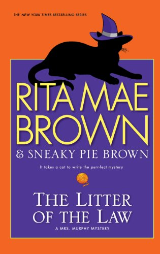The Litter Of The Law (A Mrs. Murphy Mystery) (1410458601) by Rita Mae Brown; Sneaky Pie Brown