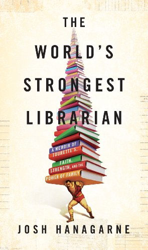 9781410458940: The World's Strongest Librarian: A Memoir of Tourette's, Faith, Strength, and the Power of Family (Thorndike Press Large Print Popular and Narrative Nonfiction Series)