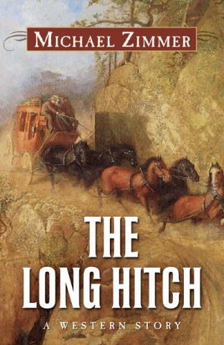 The Long Hitch: A Western Story (Thorndike Large Print Western Series) (1410459071) by Michael Zimmer